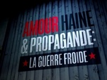 Replay Amour Haine Et Propagande