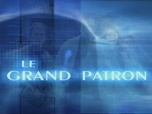 Replay Le Grand Patron