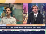 Replay Chine Éco : Une start-up s'organise en Chine face à la crise du Covid-19 par Erwan Morice - 02/06