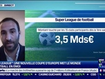 Replay Good Morning Business - Jérémy Moulard (Sport Professionnel) : La Super League met le monde du football en émoi - 20/04
