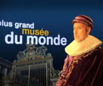 Le plus grand musée du monde replay