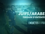 Replay Football - Juifs / arabes, terrain d'entente ? : Enquêtes de Foot