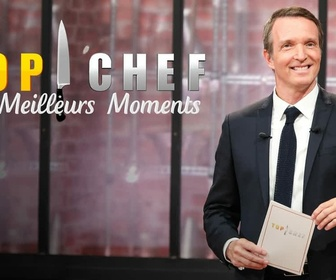 Top Chef : les meilleurs moments replay