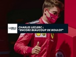 Replay Formule 1 - Charles Leclerc : Encore beaucoup