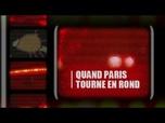 Replay Quand Paris tourne en rond - le périphérique de Paris