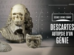 Replay Science grand format - Descartes, autopsie d'un génie