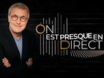 Replay On est en direct - On est presque en direct