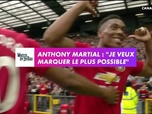Replay Football - Anthony Martial : Je veux marquer
