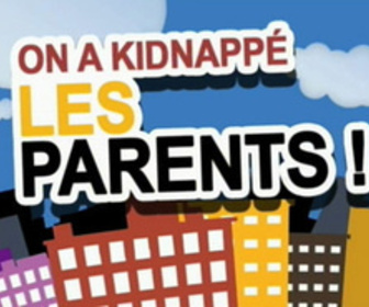 On a kidnappé les parents replay