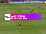 Replay Football - Les 101 buts de Jamie Vardy en Premier League : Premier League