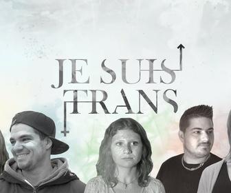 Replay JE SUIS TRANS - épisode 07 - Amour et sexualité