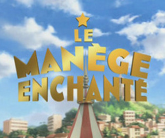 Le manège enchanté replay