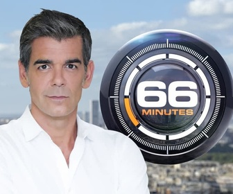 Replay 66 Minutes - 66' : Emission du 06 janvier
